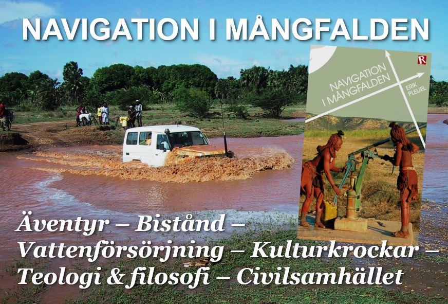 Navigation i mångfalden: Äventyr, bistånd, vattenförsörjning, kulturkrockar, teologi & filosofi, civilsamhället